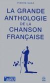 La grande anthologie de la chanson française   -  Pierre Saka  -  Musique, de 1800 à nos jours - Saka-p - Libristo