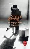 Le Voyage dans le passé -  Louis, un jeune homme pauvre mû par une « volonté fanatique », tombe amoureux de la femme de son riche bienfaiteur - Stefan Zweig - Roman - Zweig-s - Libristo