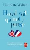 Honni soit qui mal y pense - C'est l'histoire peu commune de deux langues voisines et néanmoins amies - Henriette Walter - Histoire, langues, français, anglais - Walter-h - Libristo