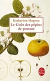 Le goût des pépins de pommes - Un grand roman sur le souvenir et l'oubli -  À la mort de Bertha, ses trois filles et sa petite-fille, Iris, la narratrice, se retrouvent dans leur maison de famille, à Bootshaven. Katharina Hagena - Roman - Hagena-k - Libristo