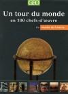 Un tour du monde en 100 chefs-d'oeuvre du musée du Louvre - Collectif - Libristo
