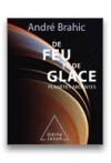De feu et de glace - Ardentes géantes   -  André Brahic  -  Sciences, astronomie - Brahic André - Libristo
