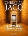 Le Mystère des hiéroglyphes - La clé de l'égypte ancienne - Panorama inédit de l'univers fascinant des hiéroglyphes, - Christian Jacq -  Archéologie - Jacq Christian - Libristo