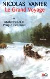 Le Grand voyage - T1 - Mohawks et le peuple d'en haut - Mohawks part pour un voyage qui durera 48 lunes.  - Nicolas Vanier - Roman - Vanier Nicolas - Libristo