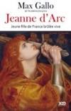 Jeanne d'Arc - Jeune fille de France brûlée vive - (1412-1431) - Figure emblématique de l'histoire de France et une sainte de l'Église catholique.- Par Max Gallo  - Histoire, France - Gallo Max - Libristo