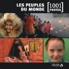 Les Peuples du monde - 1001 Photos - découvrez tous les peuples de la Terre en 1001 photos. - Histoire, civilisations - Collectif - Libristo