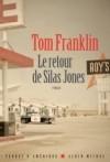 Le retour de Silas Jones - Dans le Mississipi des années 70 tout aurait dû séparer Larry Otts et Silas Jones - Par Tom Franklin - Roman - Franklin-t - Libristo