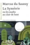La Symétrie - Les maths au clair de lune - Du Sautoy marcus - Libristo