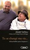 Tu as changé ma vie... Intouchables pour toujours -  Sellou Abdel  - Roman, cinéma - Sellou Abdel - Libristo