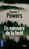 En mémoire de la forêt - Auteur décédé brutalement après avoir remis le manuscrit de son unique roman - Powers Charles T - Libristo