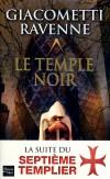 Le septième Templier T2 - Le Temple Noir - Giacometti Eric, Ravenne Jacques - Libristo