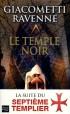 Le septième Templier T2 - Le Temple Noir