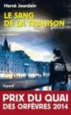 Le sang de la trahison - Hervé Jourdain -  Policier -  Prix du Quai des Orfèvres 2014 -  - Libristo