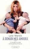A demain mes amours, le courageux combat de mes grands prématurés   -  Lola Marois-Bigard  -  Famille, santé, éducation - Marois-Bigard Lola - Libristo