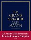 Le grand Véfour  -   Guy Martin  -  Cuisine, histoire - MARTIN Guy - Libristo