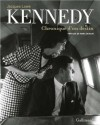 Kennedy - Chronique d'un destin  -  Jacques Lowe  -  Documents - Lowe. Jacques - Libristo