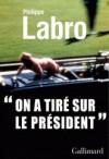 """""""On a tiré sur le Président""""   -  Assassinat de JFK  - Philippe Labro -  Histoire - Labro Philippe - Libristo"""