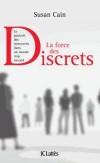 La force des discrets - Le pouvoir des introvertis dans un monde trop bavard  -   Susan Cain -  Comportement - Cain Susan - Libristo