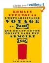 L'extraordinaire voyage du fakir qui était resté coincé dans une armoire IKEA  -  Romain Puértolas  - Roman humoristique - Puértolas Romain - Libristo