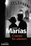 Comme les amours   -  Javier Marías  -  Roman sentimental - MARIAS Javier - Libristo
