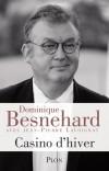 Casino d\'hiver - Dominique Besnehard né le 5 février 1954 à Bois-Colombes (Hauts-de-Seine) est un producteur de cinéma et acteur français. -  Dominique Besnehard - Autobiographie -  Besnehard Dominique - Libristo