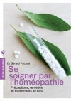 Se soigner par l'homéopathie - De la trousse d'urgence au traitement de fond.- Gérard Pacaud - Santé, médecine - Gérard Pacaud (Dr) - Libristo