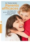Parents efficaces - Le best-seller mondial de la communication entre parents et enfants. - Thomas Gordon - Education - GORDON (Dr) Thomas - Libristo