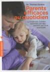 Parents efficaces au quotidien - Tome 2 : La méthode Gordon racontée par des parents qui l'ont appliquée  -   Thomas Gordon -  Enfance, Vie de famille - GORDON (Dr) Thomas - Libristo
