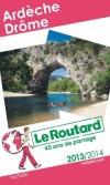 Ardèche - Drôme 2013/2014 -  Guide du Routard  -  27 cartes et plans détaillés - Voyages, guide, France - Collectif - Libristo