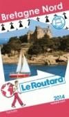 Bretagne Nord 2013 - cartes et plans détaillés. -  Guide du Routard - Vacances, loisirs - Collectif - Libristo