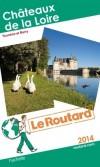 Châteaux de la Loire 2014 -  Guide du Routard -  Vacances, loisirs, momuments - Collectif - Libristo