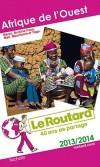 Afrique de l'Ouest 2013/2014  - Guide du Routard  - Vacances, loisirs, voyages - Collectif - Libristo