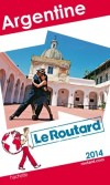 Argentine 2014 -  Guide du Routard  - Voyages, loisirs - Collectif - Libristo