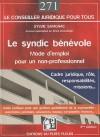 Le syndic bénévole - Mode d'emploi pour un non-professionnel -  Ce guide aborde l'ensemble des situations qui se présentent dans la vie de la copropriété - 3e édition -  Sylvie Savignac  - Droit des affaires, vie de famille - SAVIGNAC-COINDREAU S. - Libristo