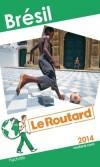 Brésil 2014  - Guide du Routard - cartes et plans détaillés - Voyages, loisirs, Brésil, Amérique du Sud - Collectif - Libristo