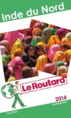 Inde du Nord 2014 - Guide du Routard  - Voyages, vacances, loisirs - Collectif - Libristo