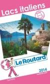 Lacs Italiens 2014 - cartes et plans détaillés. - Guide du Routard - Vacances, loisirs, Italie - Collectif - Libristo
