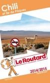 Chili et île de Pâques 2014/2015 - Guide du Routard - Voyages, loisirs - Collectif - Libristo