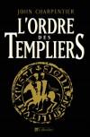 L'Ordre des Templiers   -  John Charpentier  -  Histoire, religion - CHARPENTIER John - Libristo