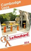 Cambodge- Laos 2014 - Guide du Routard -  cartes et plans détaillés - Tourisme, guide, Laos, Asie - Collectif - Libristo