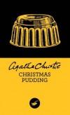 """Christmas Pudding  - """"Cette aventure évoque pour moi le délicieux souvenir des Noëls de mon enfance. » Agatha Christie - Policier - Christie Agatha - Libristo"""