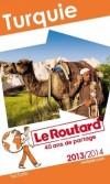 Turquie 2013/2014 - Guide du Routard -  64 cartes et plans détaillés. - Philippe Gloaguen, Michel Duval, Pierre Josse - Voyages, guide, Europe, Asie - Collectif - Libristo
