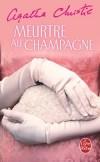 Meurtre au champagne - Trop belle, trop légère, trop riche Rosemary ! Quel désespoir secret a conduit au suicide cette femme environnée d'admirateurs - Agatha Christie - Policier - Christie Agatha - Libristo