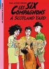 Les six Compagnons à Scotland Yard - Comment Tidou et ses amis ont-ils bien pu se retrouver à Londres ? -  Paul-Jacques Bonzon -  Junior - BONZON Paul-Jacques - Libristo