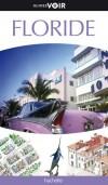 Floride Guide Voir - De Miami à Pensacola, découvrez les sites remarquables ou insolites de la Floride tout en images !-  Guide, loisirs, vacances - Collectif - Libristo