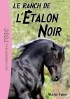 L'étalon noir - n° 10 -  Le ranch de l'étalon noir - Walter Farley -  Roman, animaux, chevaux, jeunesse - FARLEY Walter - Libristo