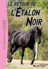 L'étalon noir - Le retour de l'Etalon Noir  - Walter Farley -  Déserts Proche et Moyen-Orient - Jeunesse - 10 ans - FARLEY Walter - Libristo
