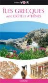 Iles Grecques - Guide Voir - Vacances, loisirs, Europe du Sud - Collectif - Libristo