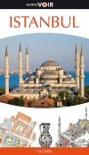 Istanbul Guide Voir - Du quartier du Bazar à la pointe du Sérail Istanbul tout en images - Nathalie Pujo - Vacances, loisirs, Truquie - Collectif - Libristo