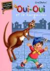 Oui-Oui et le kangourou - BLYTON Enid - Libristo
